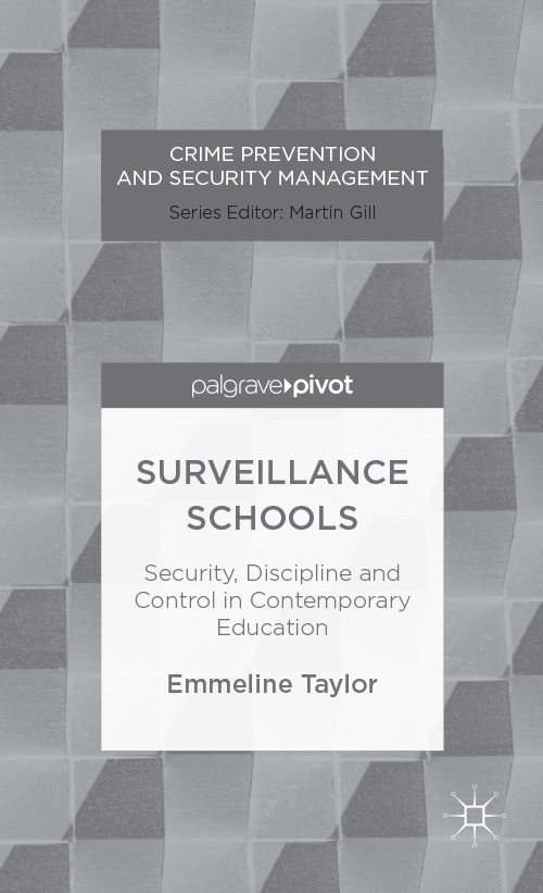 Surveillance Schools Security,  Discipline and Control in Contemporary Education