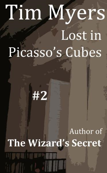 Lost in Picasso's Cubes By: Tim Myers