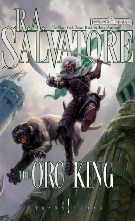 The Orc King By: R.A. Salvatore