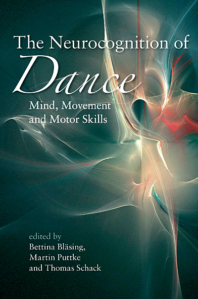 The Neurocognition of Dance: Mind,  Movement and Motor Skills