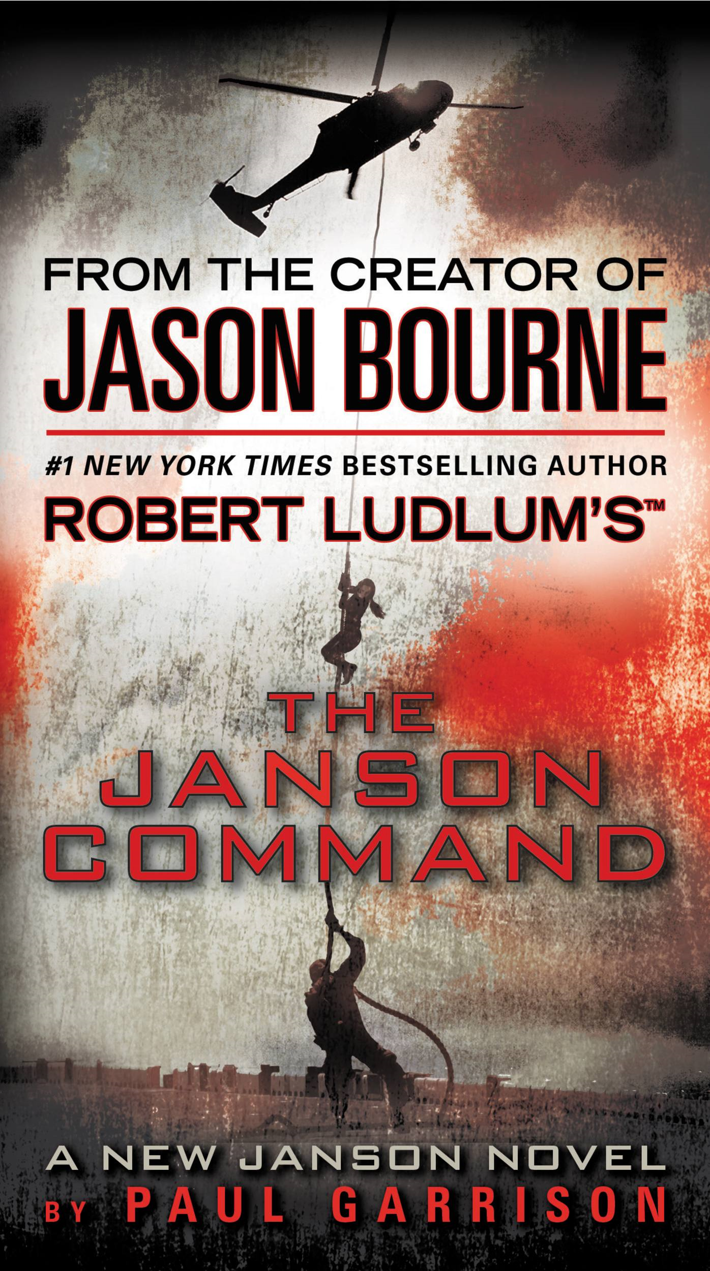 Robert Ludlum's (TM) The Janson Command By: Paul Garrison