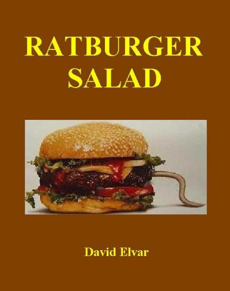 Ratburger Salad (TeenReads) By: David Elvar
