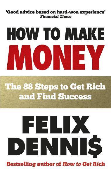 How to Make Money The 88 Steps to Get Rich and Find Success