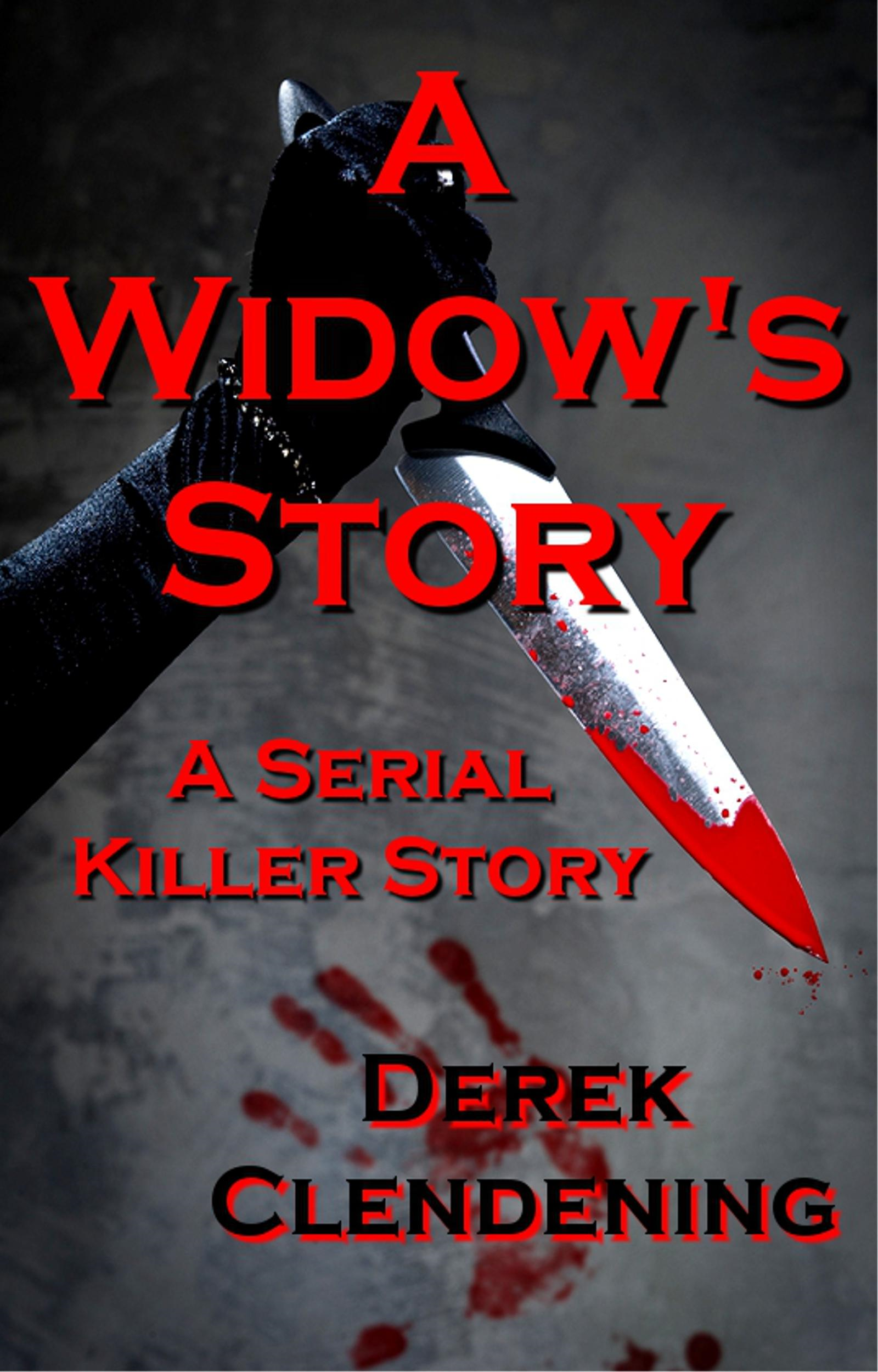A Widow's Story: A Serial Killer Story (Serial Killers Fiction, Gory Horror, Violent Horror, Psycho Killers)