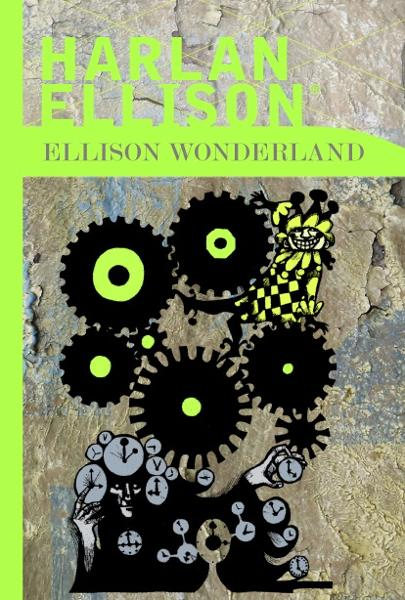 Ellison Wonderland By: Harlan Ellison