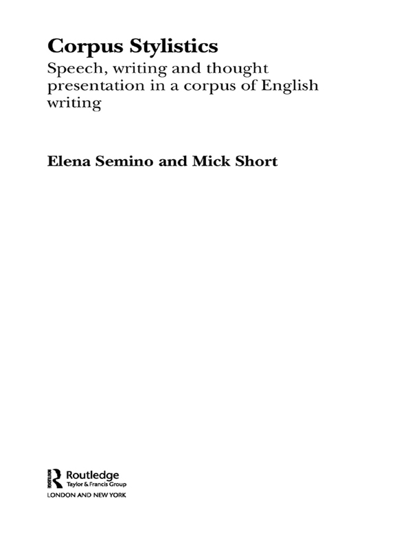 Corpus Stylistics Speech,  Writing and Thought Presentation in a Corpus of English Writing