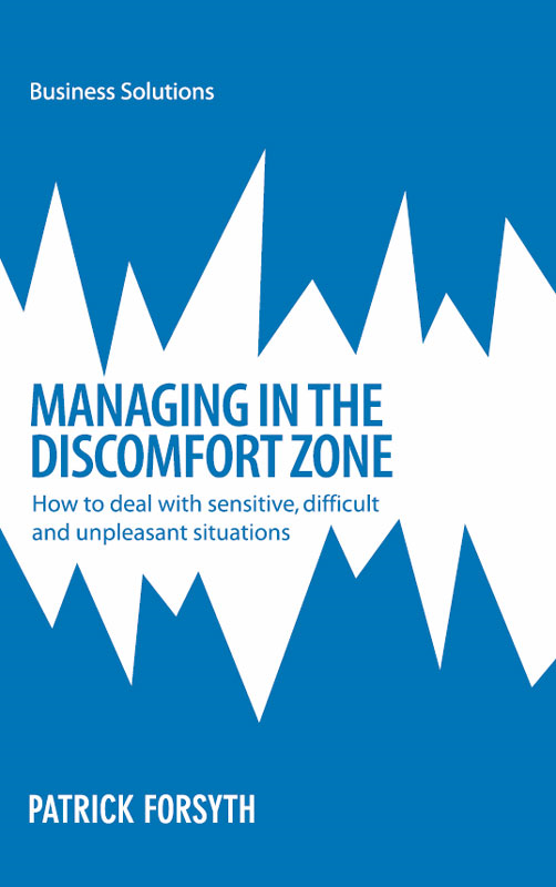 BSS Managing in the Discomfort Zone By: Patrick Forsyth