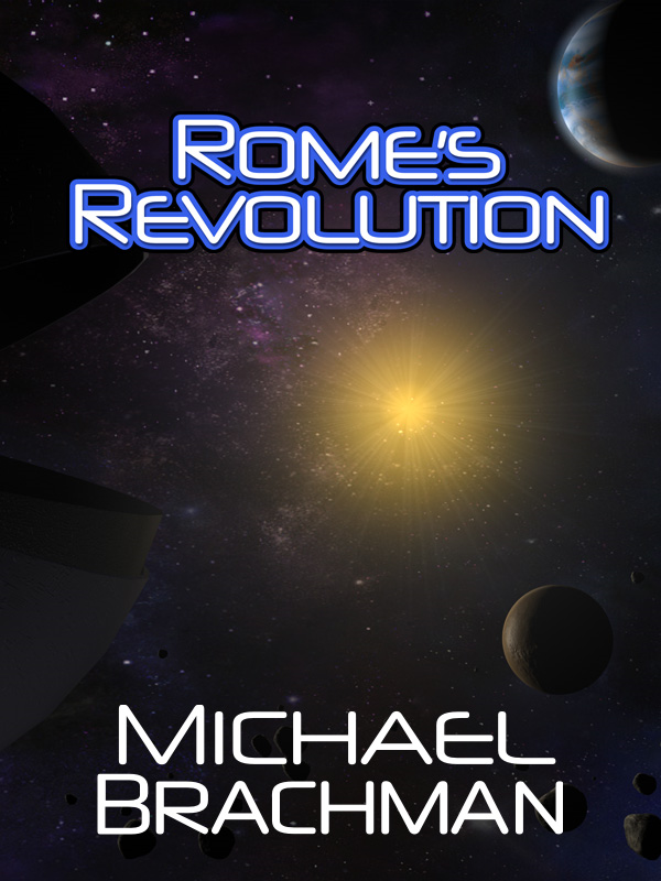 Rome's Revolution By: Michael Brachman
