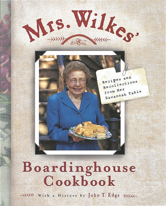 Mrs. Wilkes' Boardinghouse Cookbook By: Sema Wilkes