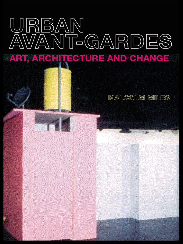 Urban Avant-Gardes Art,  Architecture and Change