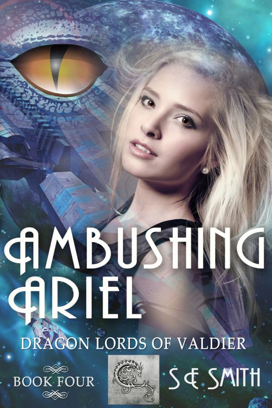 Ambushing Ariel: Dragon Lords of Valdier Book 4 By: S. E. Smith