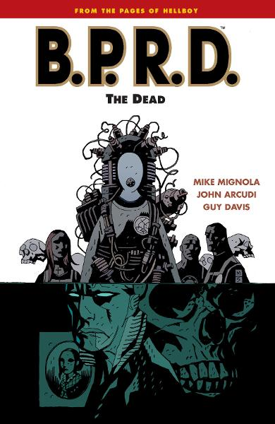 B.P.R.D. Vol. 4: The Dead  By: Mike Mignola, John Arcudi, Guy Davis (Artist), Dave Stewart (Colorist)