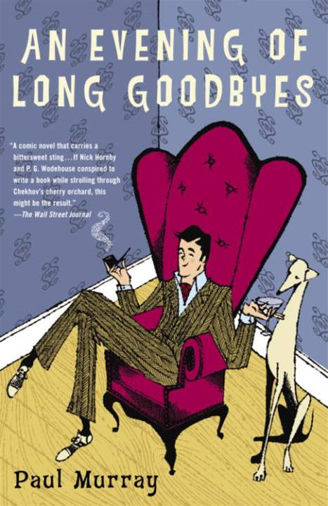 An Evening of Long Goodbyes By: Paul Murray