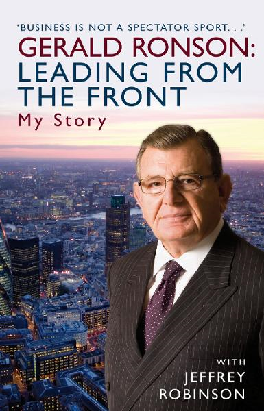 Gerald Ronson: Leading from the Front My Story