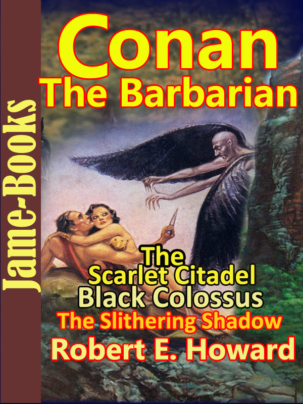 The Scarlet Citadel : Black Colossus : The Slithering Shadow