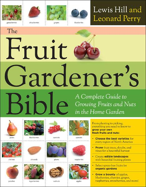 The Fruit Gardener's Bible By: Leonard Perry,Lewis Hill