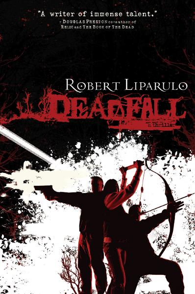Deadfall By: Robert Liparulo