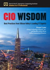 CIO Wisdom: Best Practices from Silicon Valley By: and Change Technology Solutions, Inc.,Dean Lane,With Members of the CIO Community of Practice