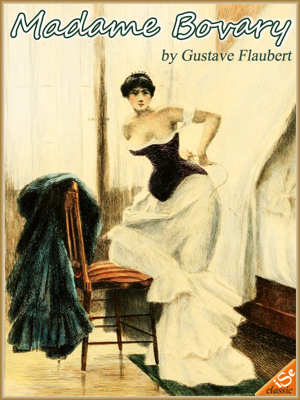 MADAME BOVARY:Complete Edition  (Illustrated and Free Audiobook Link) By: Gustave Flaubert