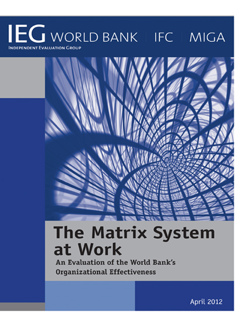 The Matrix System at Work: An Evaluation of the World Bank's Organizational Effectiveness