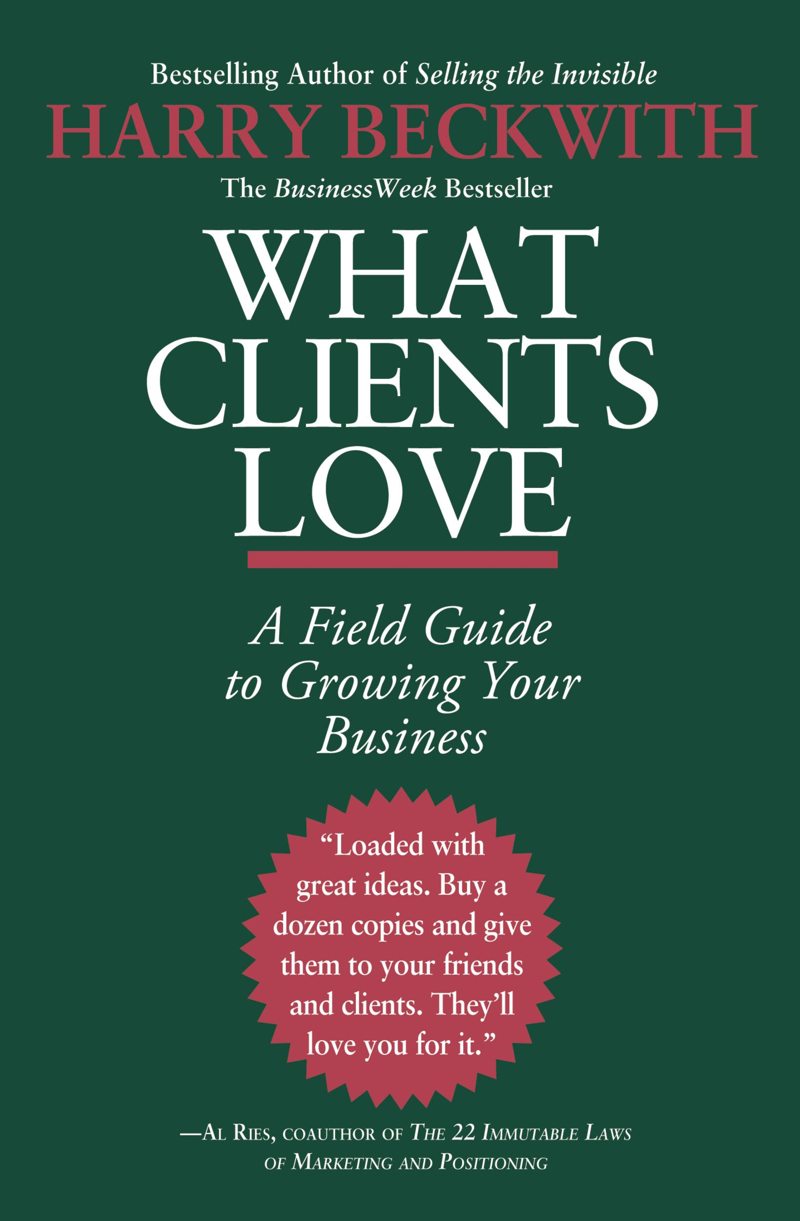 What Clients Love By: Harry Beckwith