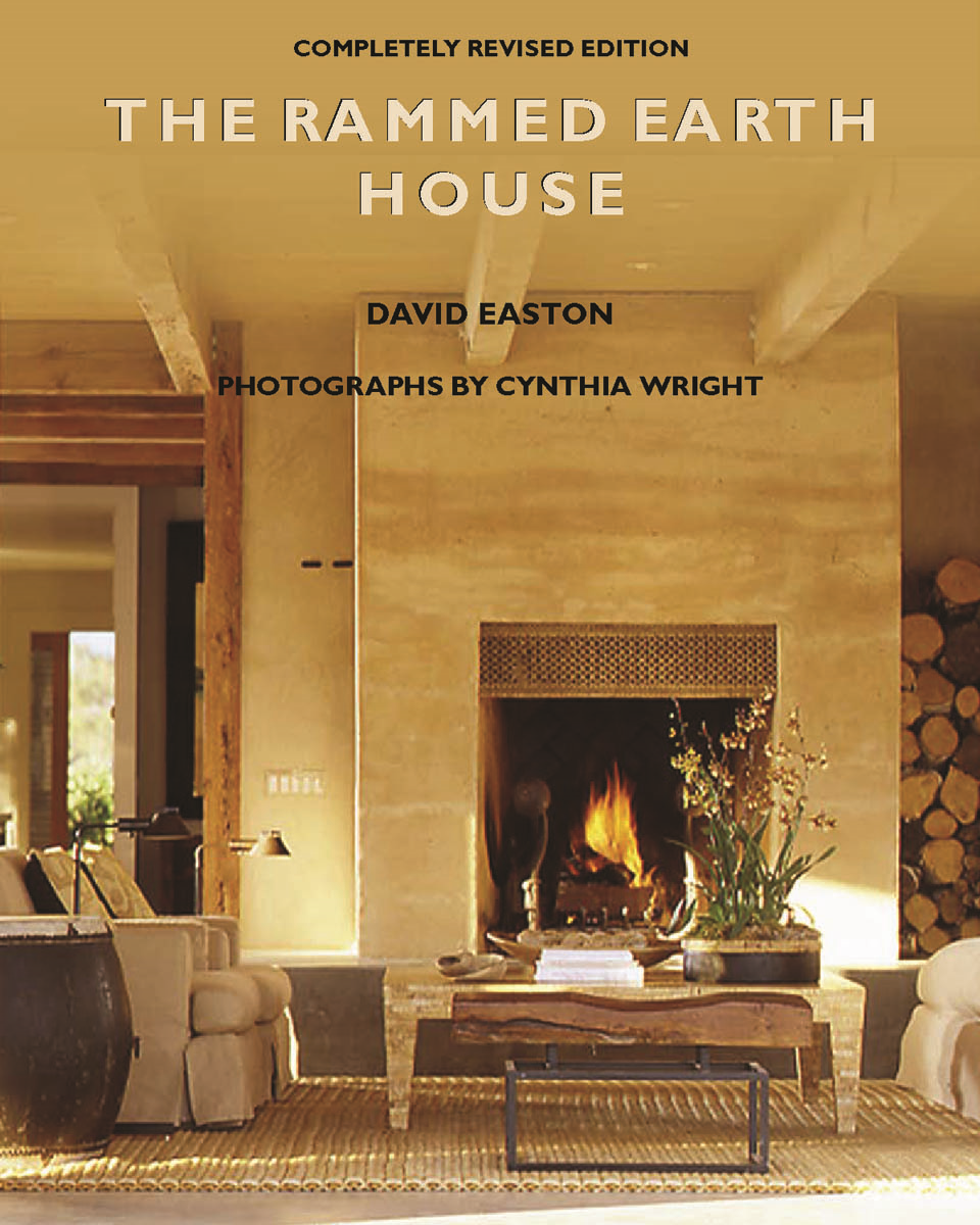 The Rammed Earth House By: David  Easton