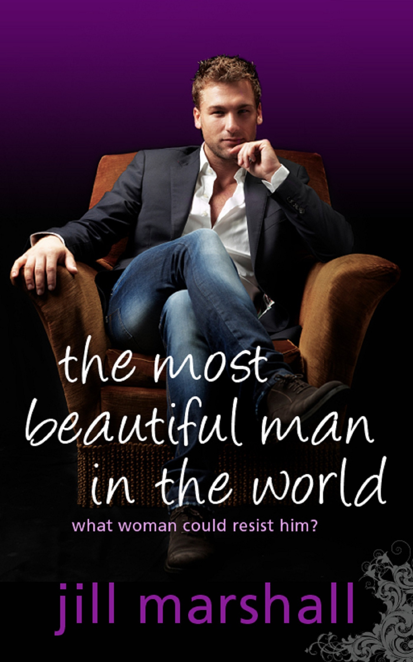 The Most Beautiful Man in the World By: Jill Marshall