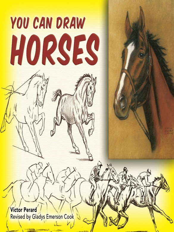 You Can Draw Horses By: Gladys Cook