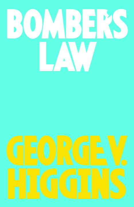 Bomber's Law By: George V. Higgins