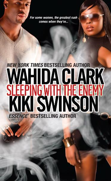 Sleeping With The Enemy By: Kiki Swinson,Wahida Clark