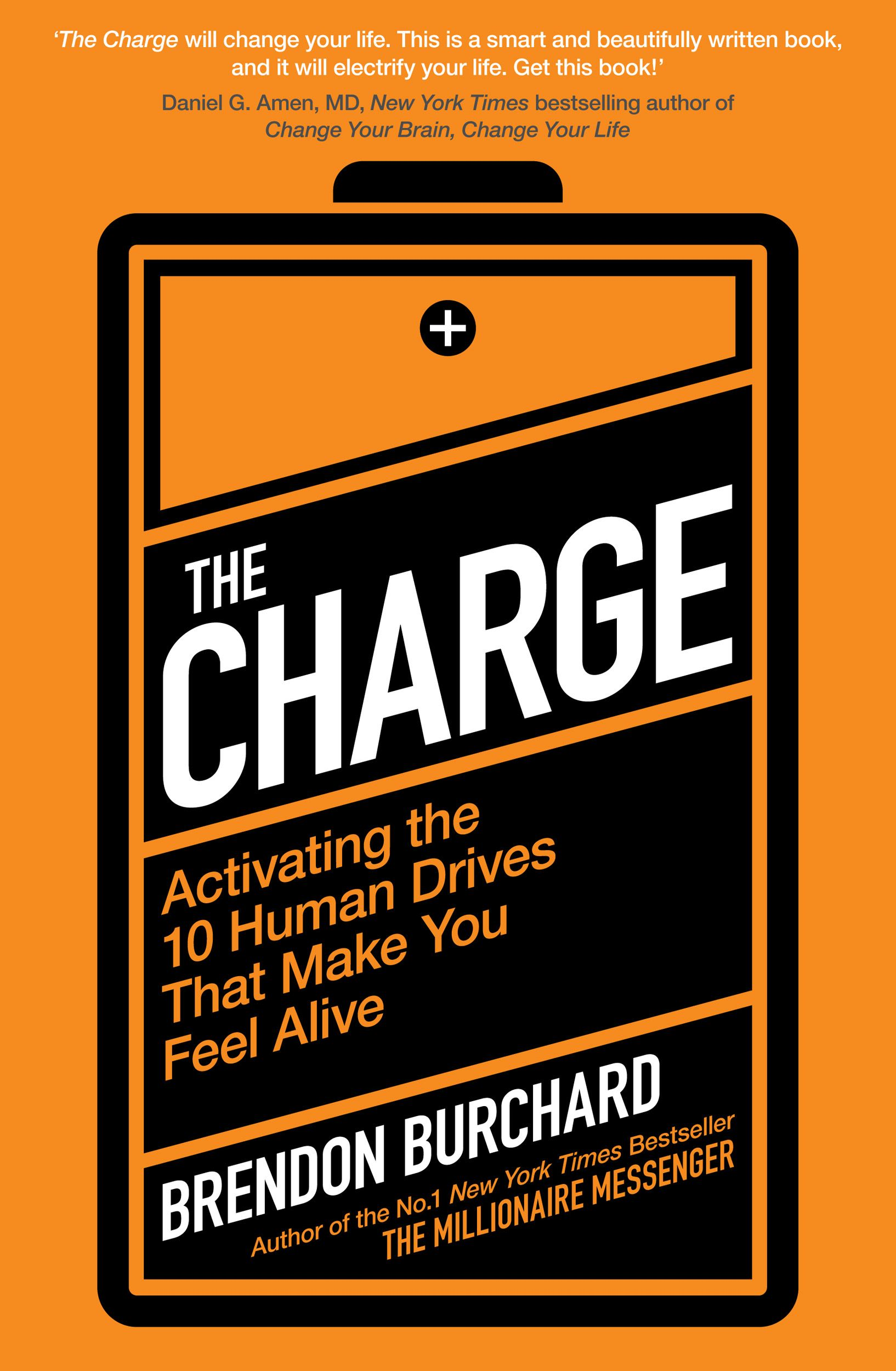 The Charge Activating the 10 Human Drives That Make You Feel Alive