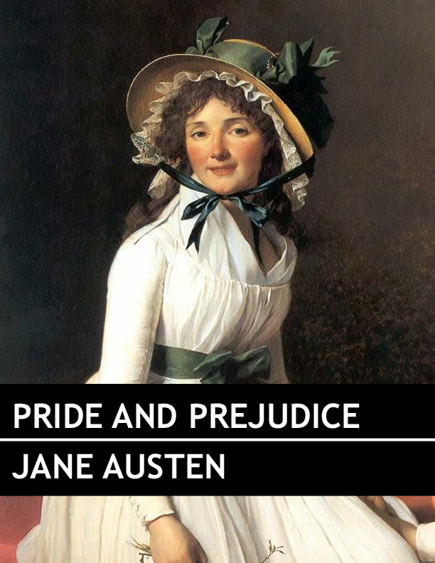 Pride and Prejudice By: Jane Austen