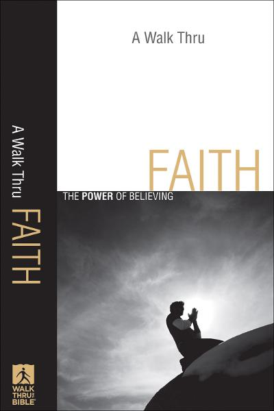 Walk Thru Faith, A (Walk Thru the Bible Discussion Guides)