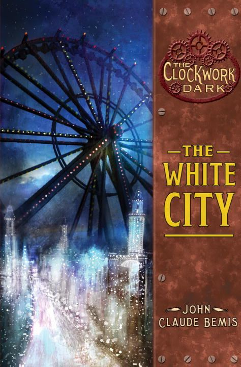 The White City By: John Claude Bemis