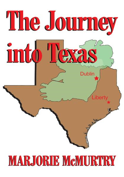 The Journey into Texas By: Marjorie McMurtry