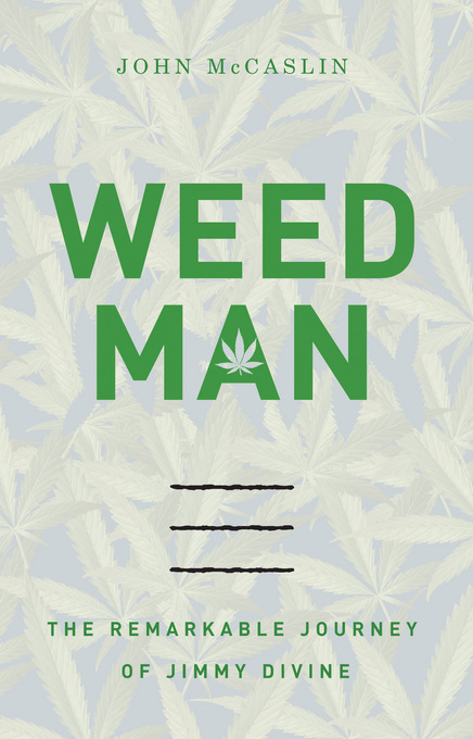 Weed Man By: John McCaslin