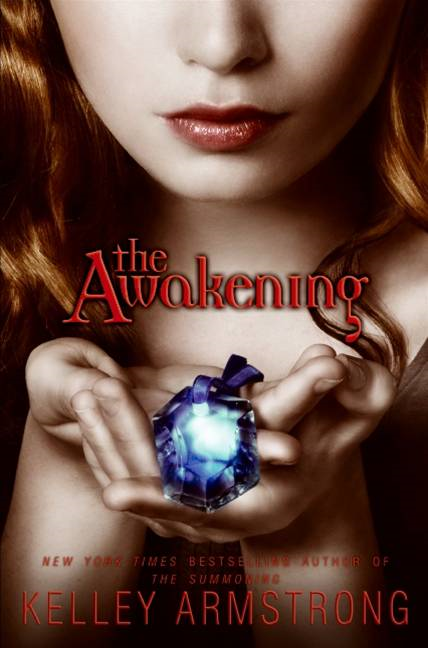 The Awakening By: Kelley Armstrong