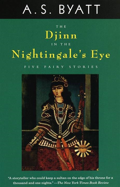 The Djinn in the Nightingale's Eye By: A.S. Byatt
