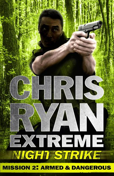 Mission Two: Armed & Dangerous Chris Ryan Extreme: Series 2
