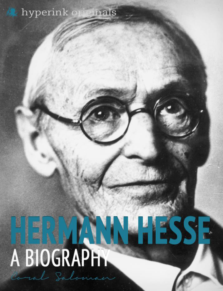 Hermann Hesse: A Biography By: Coral Saloman