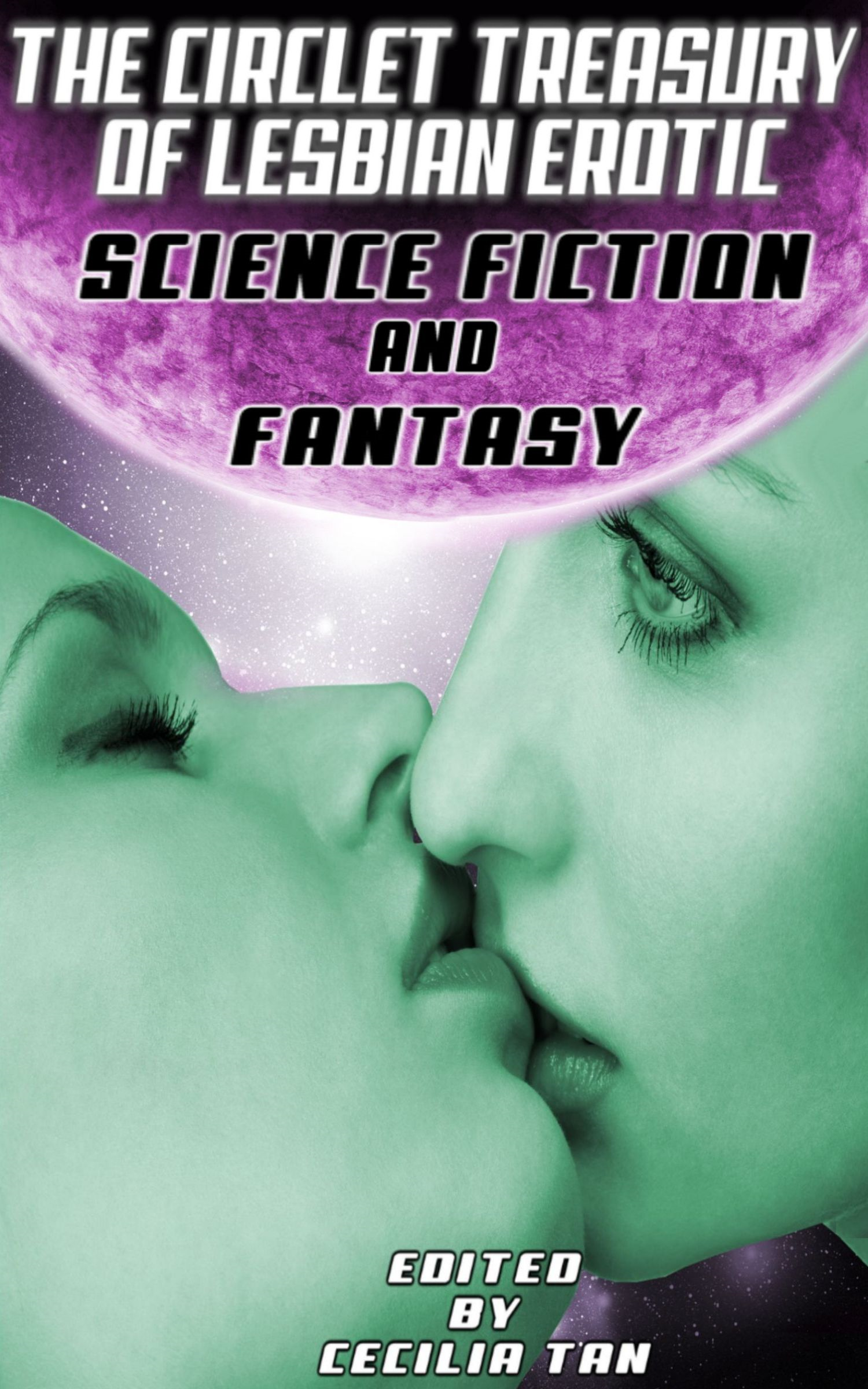 THE CIRCLET TREASURY OF LESBIAN EROTIC SCIENCE FICITON AND FANTASY By: Cecilia Tan