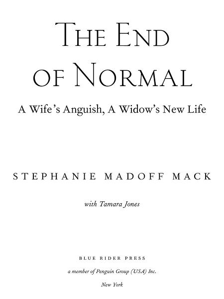 The End of Normal: A Wife's Anguish, A Widow's New Life By: Stephanie Madoff Mack