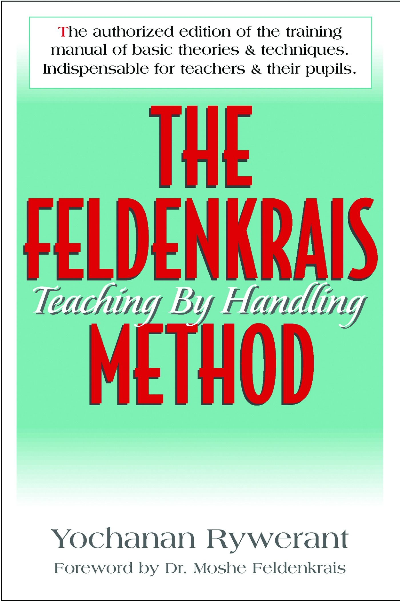 The Feldenkrais Method By: Rywerant, Yochanan and  Feldenkrais, Moshe