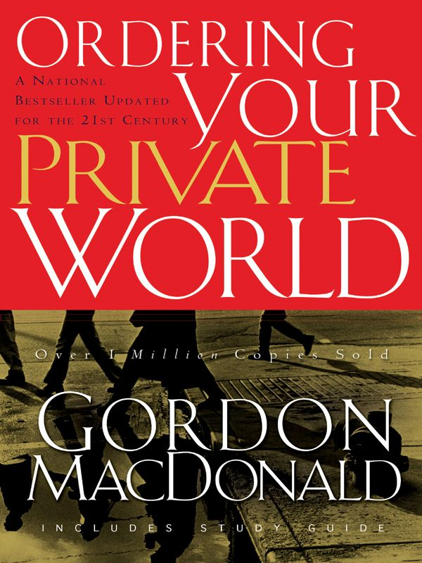 Ordering Your Private World By: Gordon MacDonald