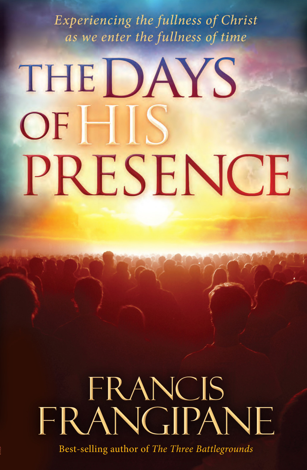 The Days of His Presence By: Francis Frangipane