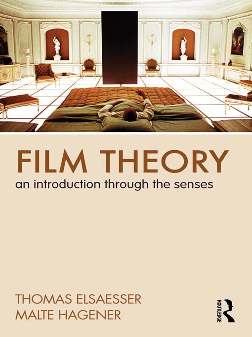 Film Theory By: Malte Hagener,Thomas Elsaesser