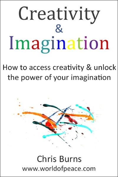 Creativity & Imagination - How To Access Creativity & Unlock the Power of Your Imagination