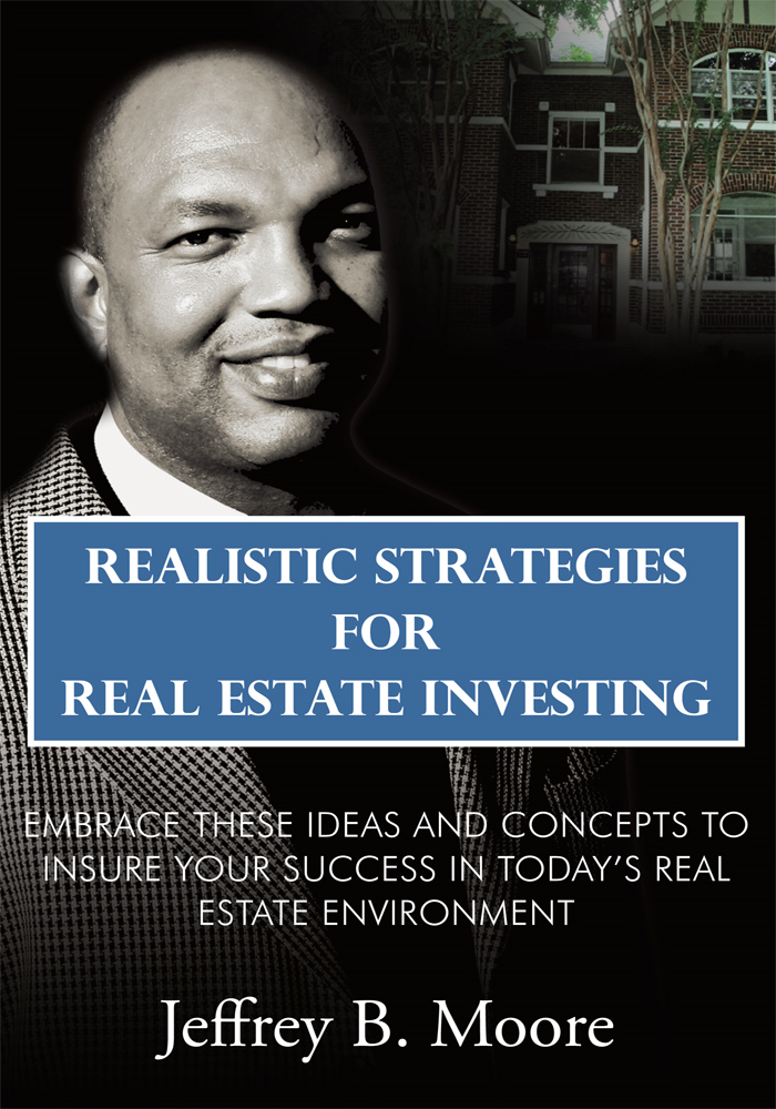 Realistic Strategies for Real Estate Investing