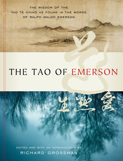 The Tao of Emerson By: Ralph Waldo Emerson