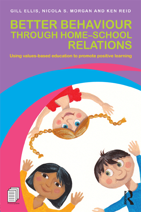 Better Behaviour through Home-School Relations By: Gill Ellis,Ken Reid,Nicola S. Morgan